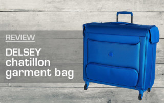 Delsey Chatillon Garment Bag Review