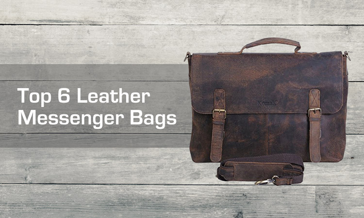 Top 6 Leather Messenger Bags Review